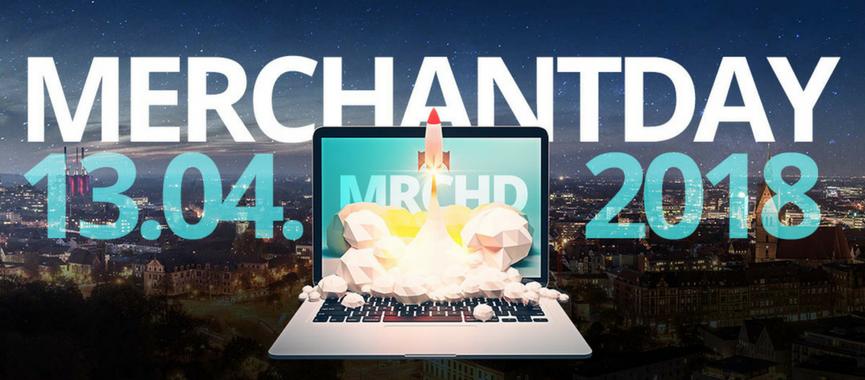Heiße Tipps von 22 Marketing- und E-Commerce-Profis – Merchantday 2018
