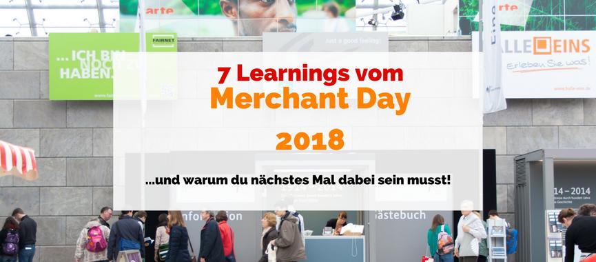 7 Learnings vom Merchantday 2018 – warum Du unbedingt nächstes Mal dabei sein solltest!