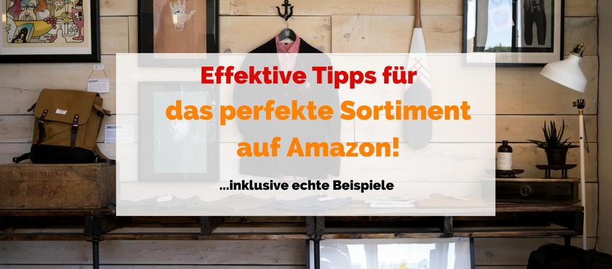 Das perfekte Amazon Produktsortiment – Sortimentspolitik leicht gemacht