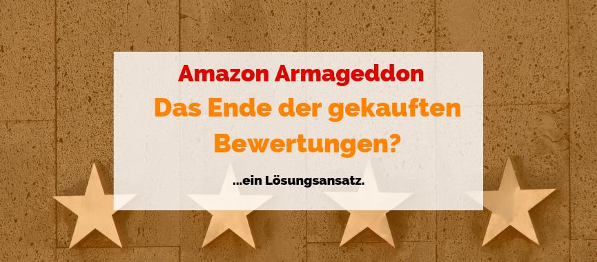 Amazon – das Ende der gekauften Bewertungen? Ein Lösungsansatz.