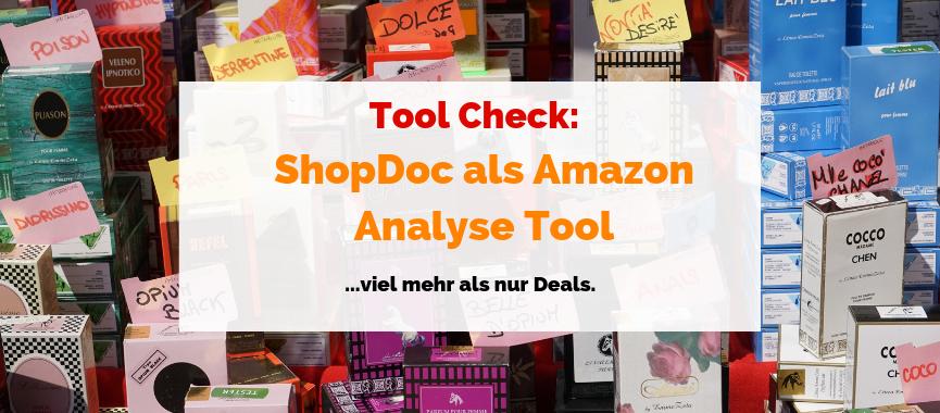 ShopDoc als Amazon Analyse Tool – viel mehr als nur Deals