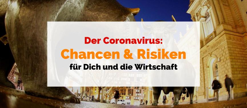 Corona: Chancen & Risiken für Dich und die Wirtschaft